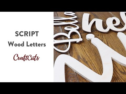 SCRIPT WOOD LETTERS - Product Video | Craftcuts.com