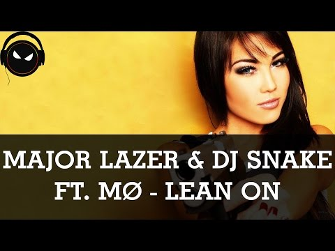 Major Lazer & DJ Snake ft. MØ - Lean On [HD - 320kbps]