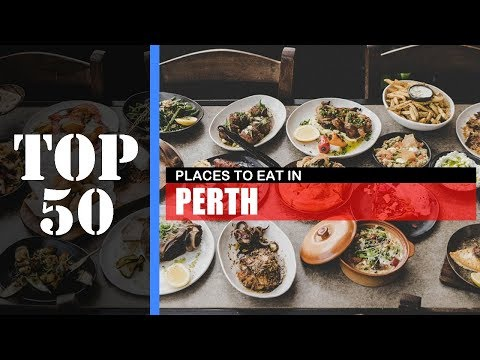 TOP 50 PERTH Places To Eat | Restaurant, Bar, Cafe Etc