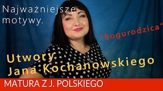 """225. Motywy literackie: """"Bogurodzica"""" i utwory Jana Kochanowskiego. Matura z polskiego"""
