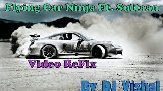 DJ BacSlash 2.0 - ■ Flying Car Ninja Ft Sultaan ■ (Official Drift Refix Video) 720pHD