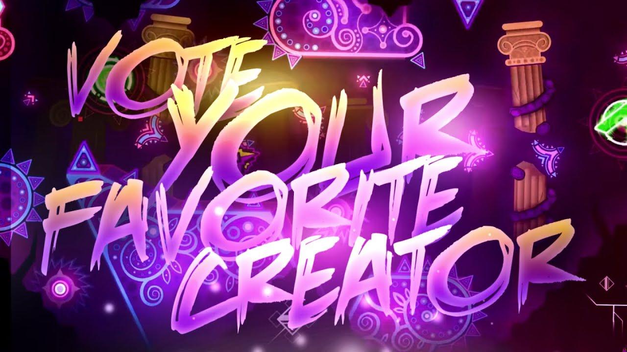 Vote YOUR favorite Creator!  | Geometry Dash 2.11