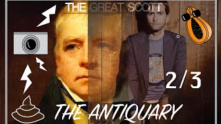 The Great Scott: The Antiquary (2/3)(, 2015-12-23T04:14:58.000Z)