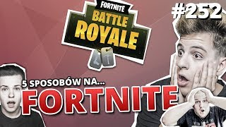 5 sposobów na... FORTNITE BATTLE ROYALE (feat. Jacob, Rogalik, Nitashi)