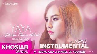 YAYA Moua - Nplaim Taws Hlub (Official Instrumental) [Hmong Song 2016]
