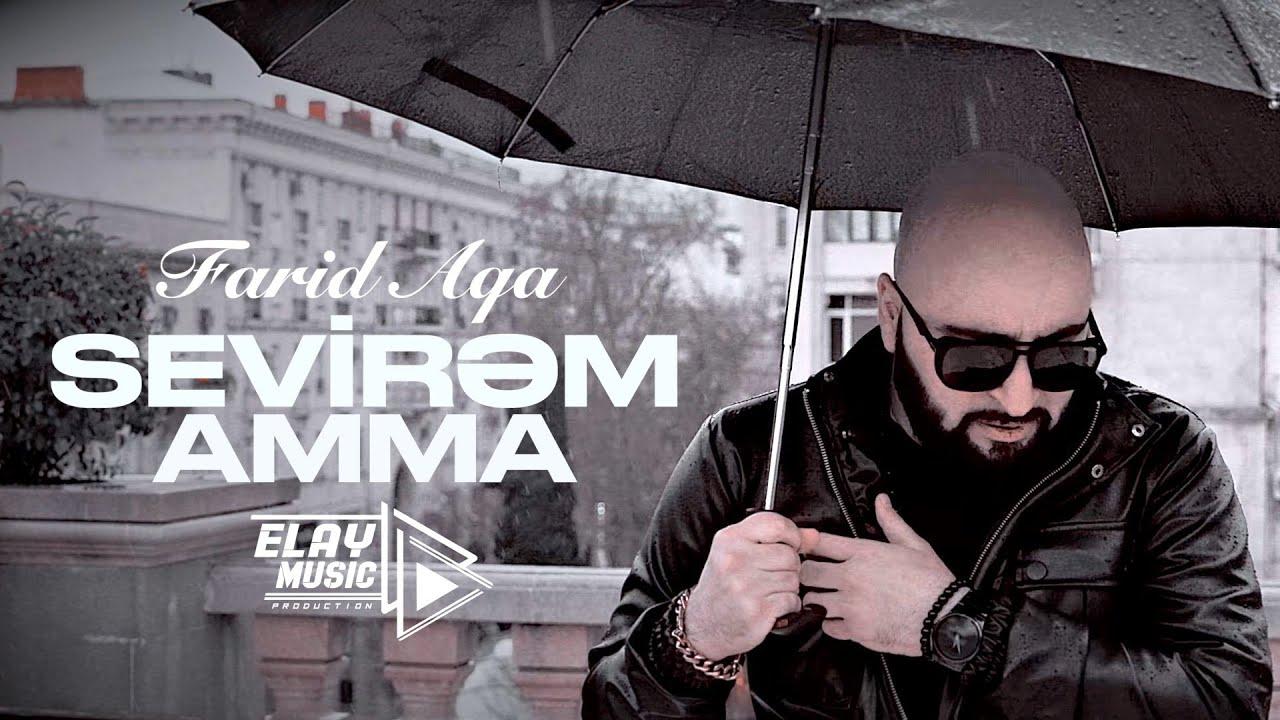 Farid Aqa - Sevirem Amma (Yeni Klip 4k)