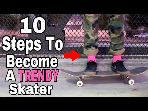 How To Be A Trendy Skateboarder!