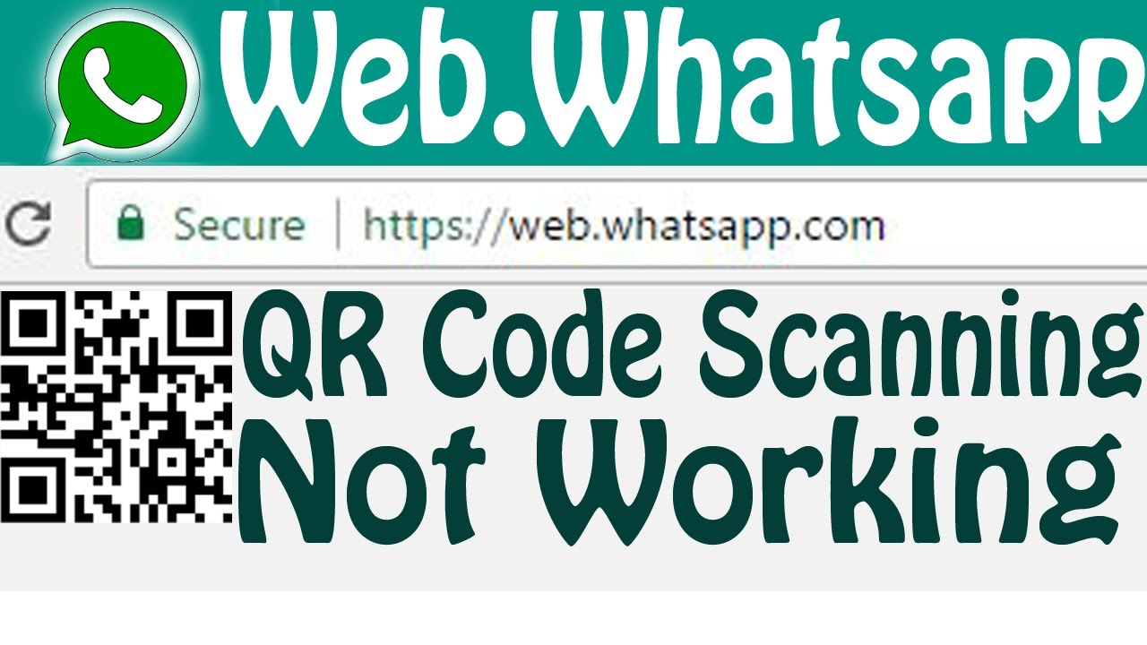 Fix Whatsapp Web Or Web Whatsapp Qr Code Scanning Not