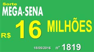 PALPITE MEGA SENA - 1819 - 18/05/2016 - quarta-feira - Números da Sorte