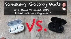 Samsung Galaxy Buds | #3 - Buds VS IconX 2018 - Lohnt sich das Upgrade ? (Deutsch / German)