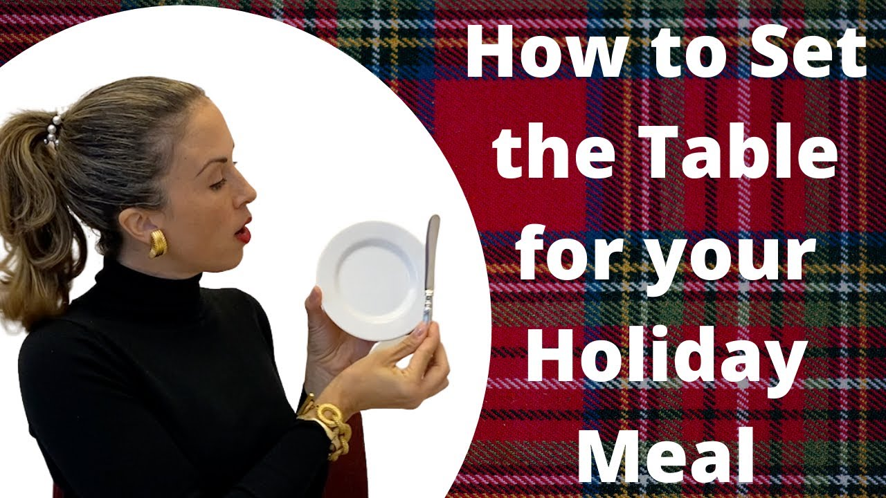 How to Set the Table for a Holiday Meal  | Formal Dining Etiquette with Myka Meier