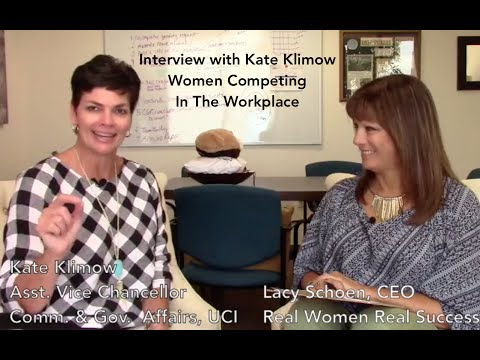 Women Competing In The Workplace - Interview Series - Kate Klimow - Real Women Real Success