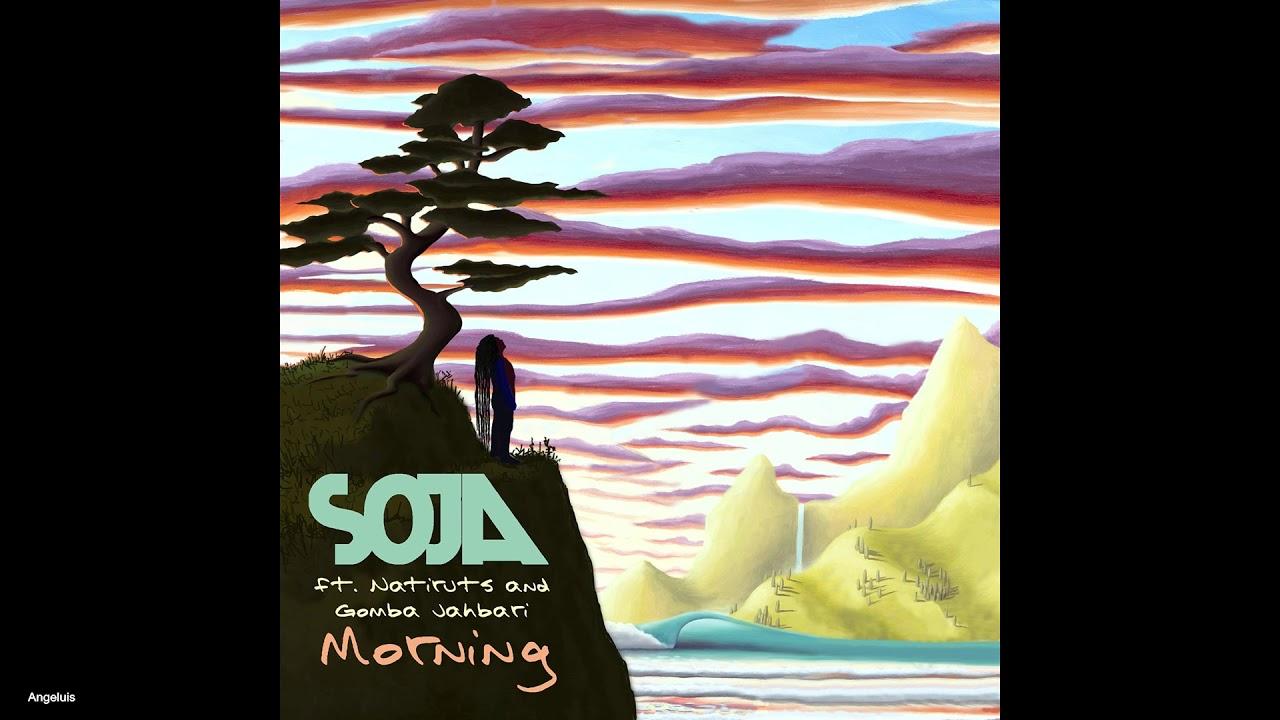 SOJA (feat  Natiruts & Gomba Jahbari) - Morning (New Song 2019)