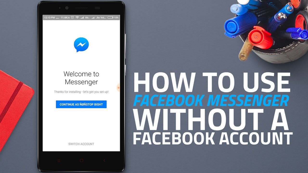 can you use messenger without a facebook account
