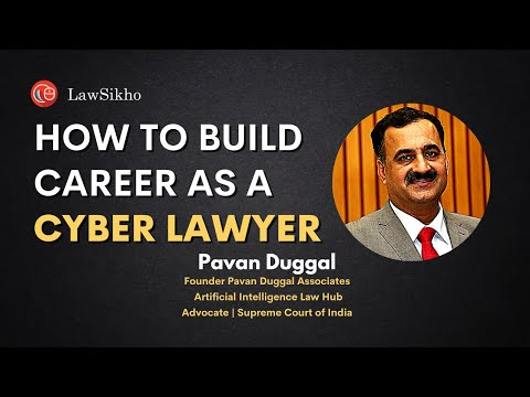 How To Build A Career As A Cyber Lawyer | Pavan Duggal | An Hour With LawSikho