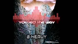You Led The Way - B HEAVY (OUT NOW) Mp3