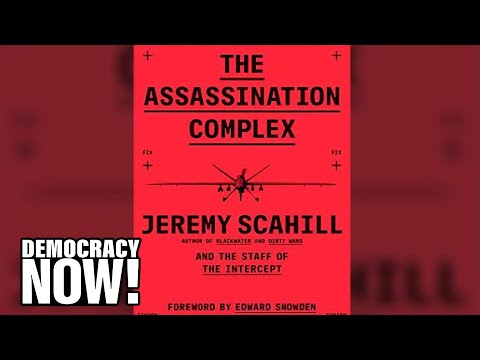 """The Assassination Complex"": Jeremy Scahill & Glenn Greenwald Probe Secret US Drone Wars in New Book"