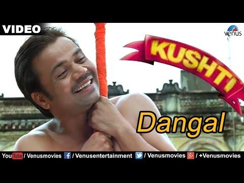 Dangal Full Video Song : Kushti | Rajpal...