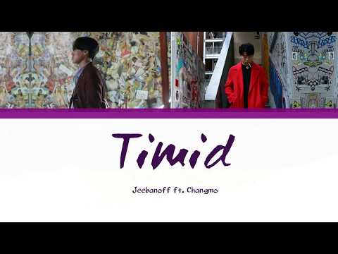 Jeebanoff 지바노프  Timid feat 창모 CHANGMO  Lyrics Han Rom Eng