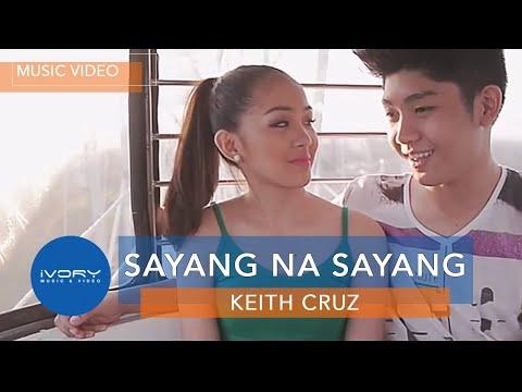 Sayang Na Sayang | Keith Cruz | Official Music Video