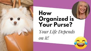 How Organized is Your Purse? Yes, it Actually Matters ;)