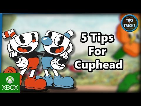 Tips and Tricks - 5 Tips for Cuphead