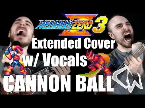 [Music] Mega Man Zero 3 - Cannon Ball (Extended Vocal Cover) | CtW