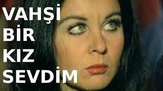 Vahşi Bir Kız Sevdim - Türk Filmi