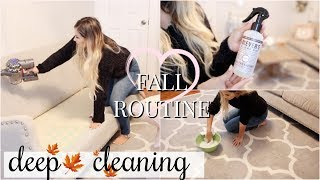 FALL CLEANING ROUTINE 2018 | CLEAN WITH ME! DEEP CLEANING THE HOUSE