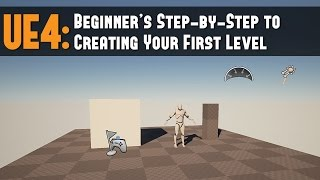 UE4: Beginner's Step-by-Step to Creating Your First Level/Map in 12 Minutes Tutorial
