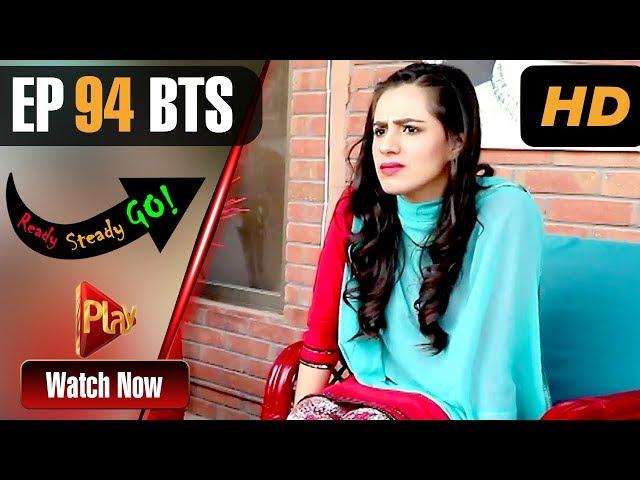 Ready Steady Go - Episode 94 BTS | Play Tv Dramas | Parveen Akbar, Shafqat Khan | Pakistani Drama
