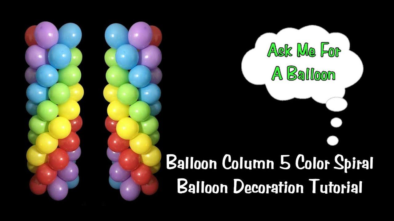 Balloon column 5 color spiral no stand balloon decoration idea tutorial youtube