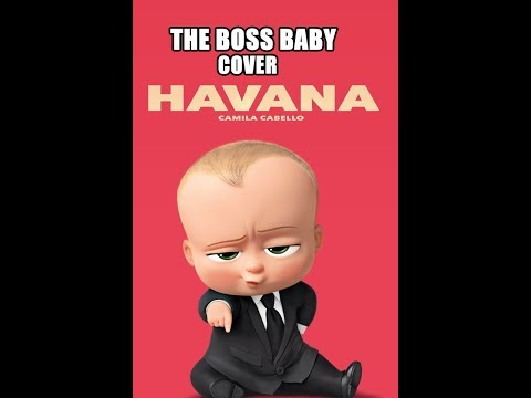The Boss Baby Sing Havana By Camila Cabello [Cartoon Cover]