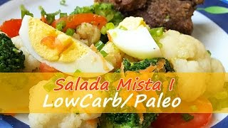 Salada Mista Low Carb/ Paleo