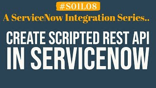 How to create Scripted REST API in ServiceNow | 4MV4D | S01L08