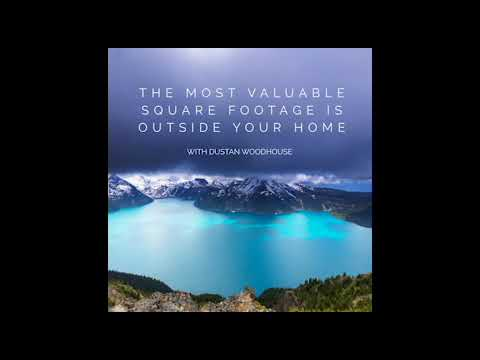VREP Episode 58   The Most Valuable Square Footage is Outside Your Home with Dustan Woodhouse