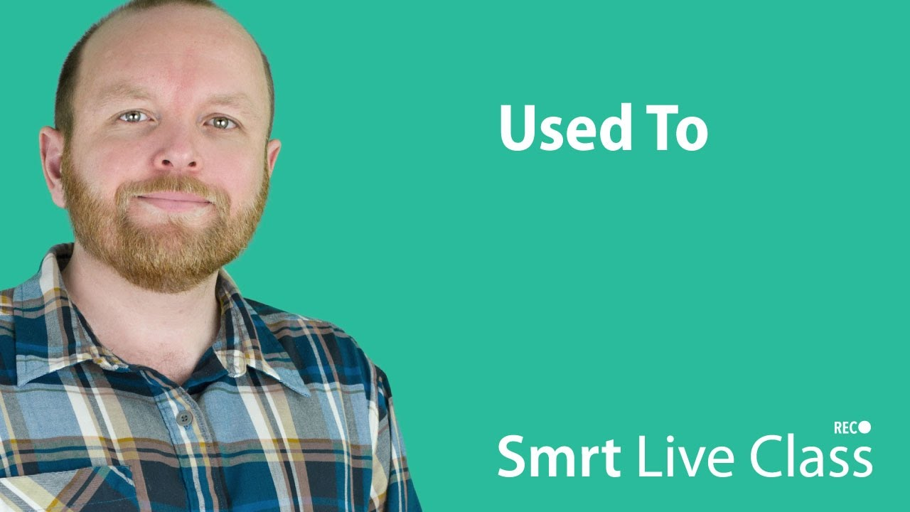 Used to - Smrt Live Class with Mark #8