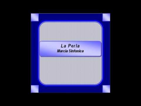 """La Perla""- Marcia Sinfonica - G. Minafra"