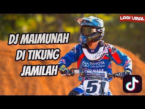 DJ MAIMUNAH - DI TIKUNG JAMILAH VERSI MOTOCROSS (TIK TOK MUSIC)