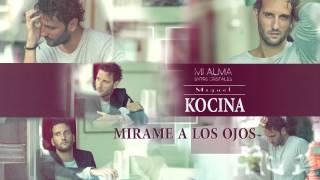 Miguel Kocina - Mírame a los Ojos