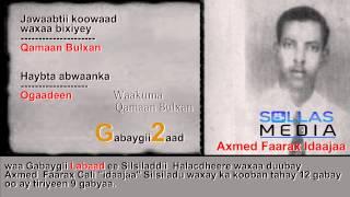"""(2) Halacdheere """" Gabaygii Koowaad ee Qamaan Bulxan """""""
