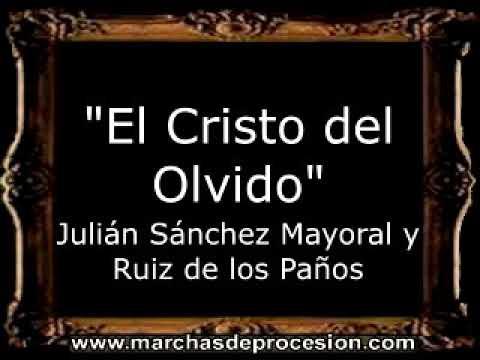 El Cristo del Olvido - Julián Sánchez Mayoral y Ruiz de los Paños [BM]
