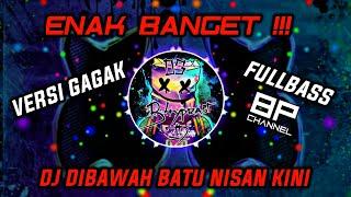 Download LAGU LAMA TAPI ENAK! DJ DIBAWAH BATU NISAN KINI (VERSI GAGAK)