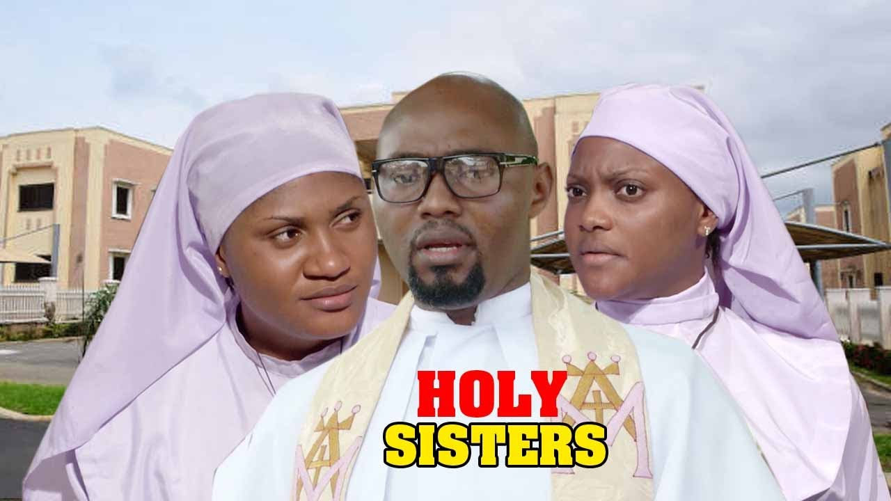 Download HOLY SISTERS (NEW MOVIE)LATEST 2020 NOLLYWOOD MOVIE FULL HD