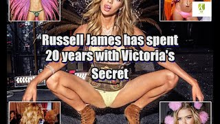 Russell James has spent 20 years with Victoria's Secret