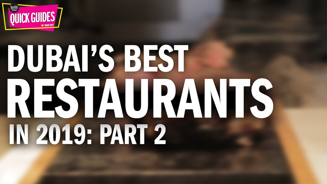 The Best Restaurants In Dubai In 2019 Part 2 Of 2