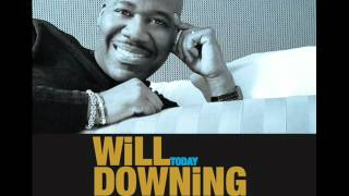 Will Downing -  One Step Closer