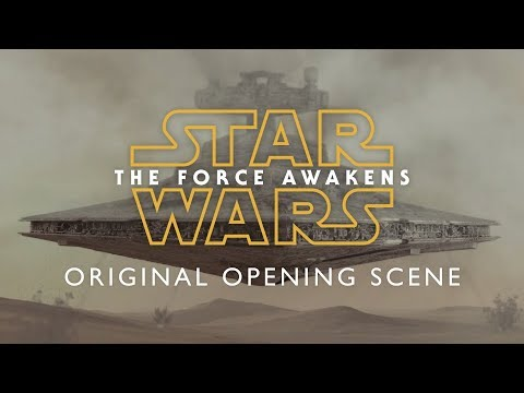 Star Wars The Force Awakens  Original opening scene