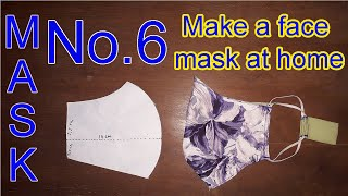 HOME MADE FACE MASK SEWING TUTORIAL No 6