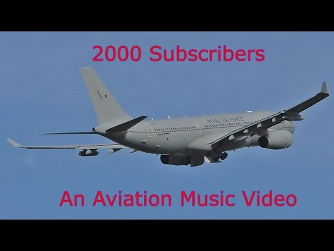 2000 Subscribers: An Aviation Music Video